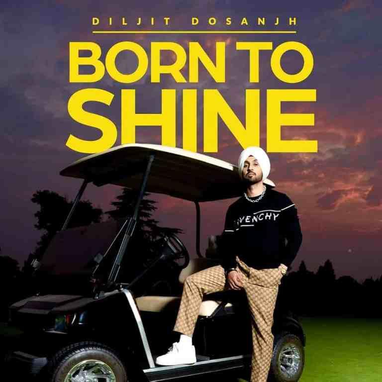 Born To Shine – Diljit Dosanjh