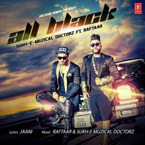 All Black – Sukhe & Raftaar