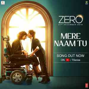 Lyrics Of Mere Naam Tu In Hindi Zero