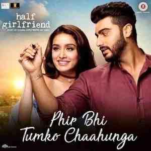 Phir Bhi Tumko Chaahunga Lyrics In Hindi Arijit Singh