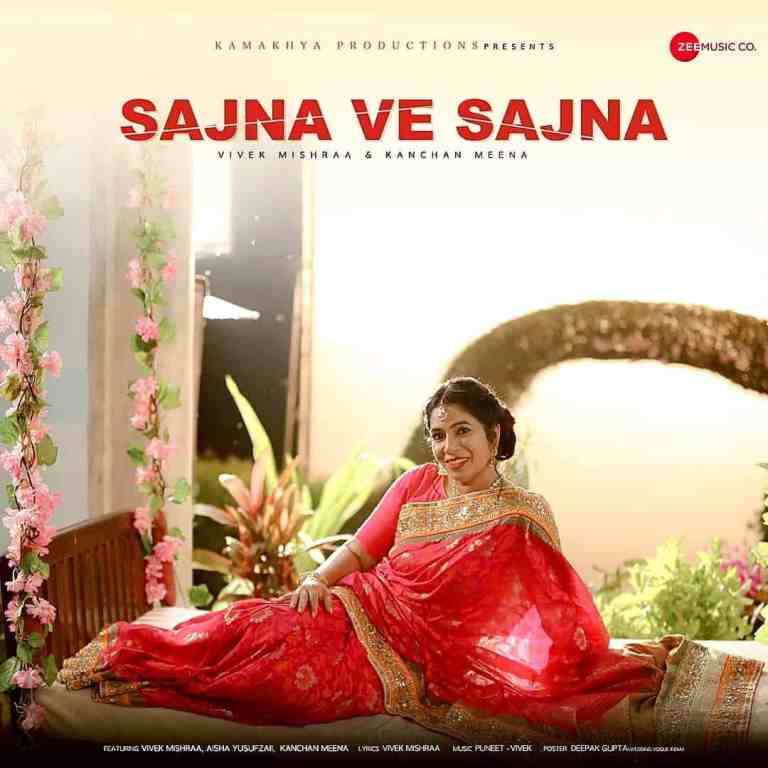 Sajna Ve Sajna – Vivek Mishraa & Kanchan Meena