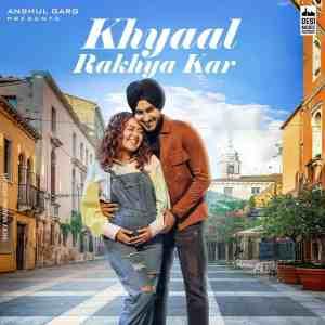 Khyaal Rakhya Kar Lyrics Neha Kakkar