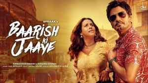 Baarish Ki Jaaye B Praak Romantic Songs Hindi 2021