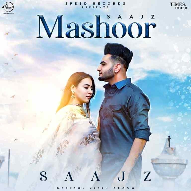 Mashoor Lyrics – Saajz ft Nikeet Dhillon