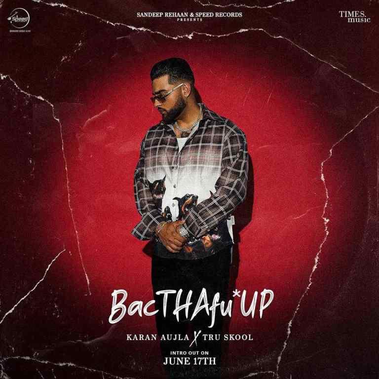 BacTHAfucUP (Intro) Lyrics Karan Aujla
