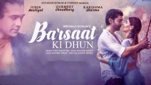 Barsaat Ki Dhun love songs lyrics