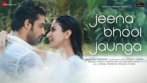 Jeena Bhool Jaunga romantic Song Lyrics