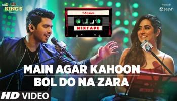 Main Agar Kahoon-Bol Do Na Zara Lyrics - T-Series Mixtape Season 1   Armaan Malik, Jonita Gandhi, Abhijit Vaghani