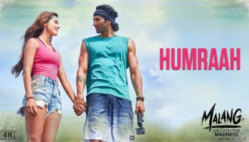 Humraah Lyrics - Malang   Aditya Roy Kapur, Disha Patni Anil Kapoor, Sachet Tandon