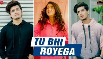 Tu Bhi Royega Lyrics - Jyotica Tangri   Bhavin Bhanushali, Sameeksha Sud, Vishal Pandey, Vivek Kar, Kumaar