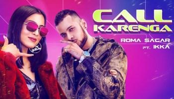 Call Karenga Lyrics - Roma Sagar | Ikka