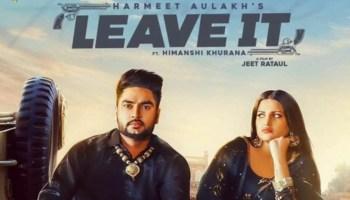 Leave It Lyrics - Harmeet Aulakh | Gurlez Akhtar, Himanshi Khurana