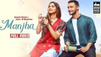 Manjha Lyrics - Vishal Mishra | Aayush Sharma, Saiee Manjrekar, Riyaz Aly