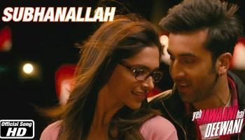 Subhanallah Lyrics - Yeh Jawaani Hai Deewani | Ranbir Kapoor, Deepika Padukone, Sreerama Chandra, Shilpa Rao