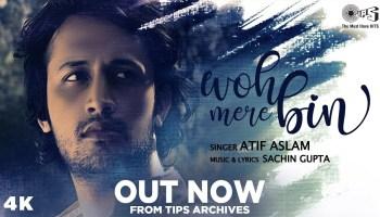 Woh Mere Bin Lyrics - Atif Aslam | Sachin Gupta