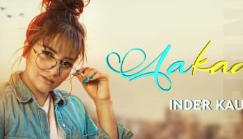 Aakad Lyrics - Inder Kaur | Hardev Bajwa, Parkhi Ohri