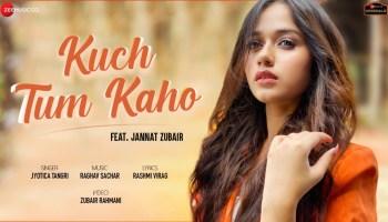 Kuch Tum Kaho Lyrics - Jyotica Tangri | Jannat Zubair