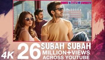 Subah Subah Lyrics - Sonu Ke Titu Ki Sweety | Kartik Aaryan, Nushrat Bharucha, Sunny Singh, Arijit Singh, Prakriti Kakar, Amaal Mallik