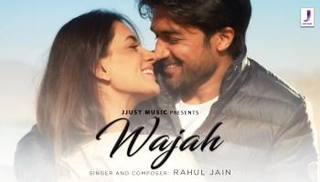 Wajah Lyrics - Rahul Jain | Smriti Khanna, Gautam Gupta