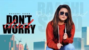 Don't Worry Dad Lyrics - Raashi Sood