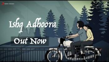 Ishq Adhoora Lyrics - Apoorv | Abir
