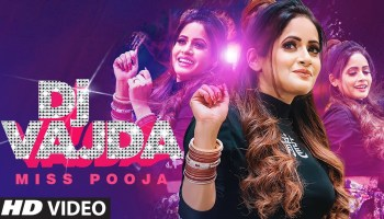 Dj Vajda Lyrics - Miss Pooja | Abhishek Kumar