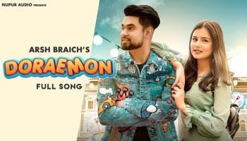 Doraemon Lyrics - Arsh Braich | Yashika Talwar