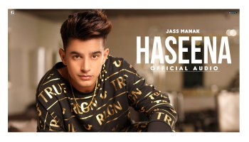 Haseena Lyrics - Jass Manak New Punjabi Song