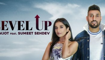 Level Up Lyrics - Navjot | Sumeet Sehdev, Simranjeet Kaur