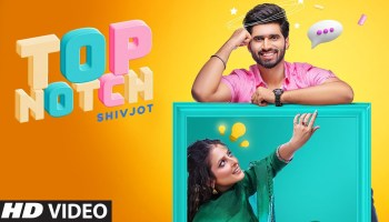 Top Notch Lyrics - Shivjot | Gurlez Akhtar, Rehmat Rattan