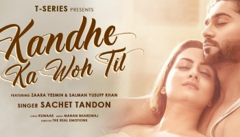 Kandhe Ka Woh Til Lyrics - Sachet Tandon | Salman Yusuf Khan, Zaara Yesmin