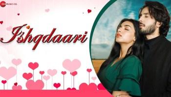 Ishqdaari Lyrics - Yasser Desai | Zaan Khan, Shivani Jha