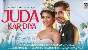 Juda Kar Diya Lyrics - Stebin Ben | Erica Fernandes, Harshad Chopda