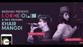 Khair Mangdi Lyrics - Lockdown | Neha Bhasin, Harrdy Sandhu