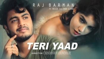 Teri Yaad Lyrics - Raj Barman | Rajea Sultana Liana