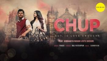 Chup Lyrics - Vikas | Rits Badiani, Siddharth Nigam