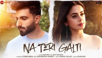 Na Teri Galti Lyrics - Stebin Ben | Aishwarya Pandit, Mr MNV, Rits Badiani