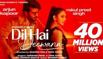 Dil Hai Deewana Lyrics - Darshan Raval | Zara Khan, Arjun Kapoor, Rakul Preet Singh