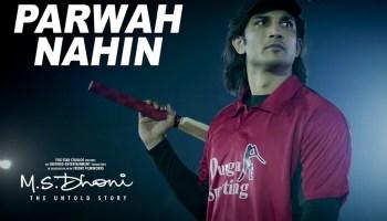 Parwah Nahi Lyrics - M.S. Dhoni | Siddharth Basrur