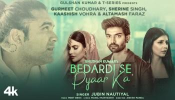 Bedardi Se Pyaar Ka Lyrics - Jubin Nautiyal | Gurmeet Choudhary, Sherine Singh, Kaashish Vohra, Altamash Faraz