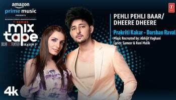 Pehli Pehli Baar-Dheere Dheere Lyrics - Mixtape Season 3 | Prakriti Kakar, Darshan Raval