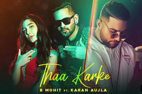 Thaa Karke Lyrics - B. Mohit ft. Karan Aujla