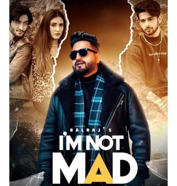 I' M Not Mad Lyrics - Balraj ft. Amardeep Phogat