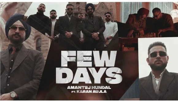 Few Days Lyrics - Amantej Hundal ft. Karan Aujla