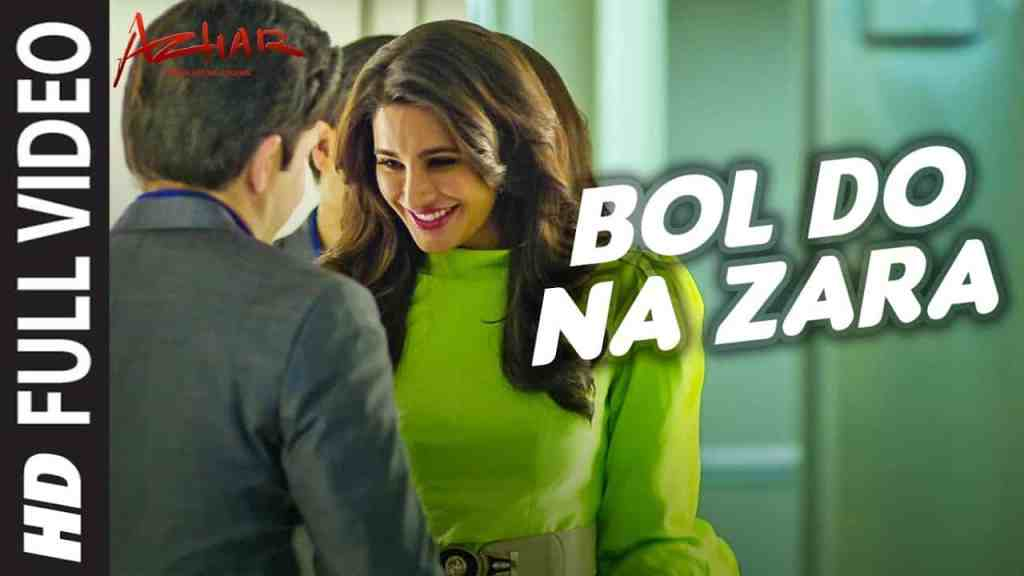 Bol do na zara lyrics | AZHAR