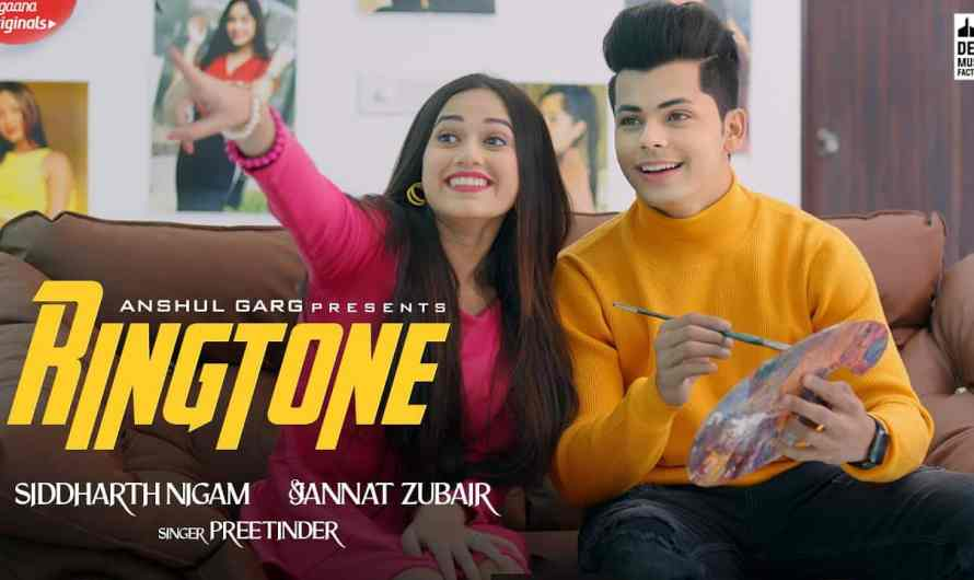 Ringtone Lyrics in English | Preetinder | Siddharth Nigam & Jannat Zubair
