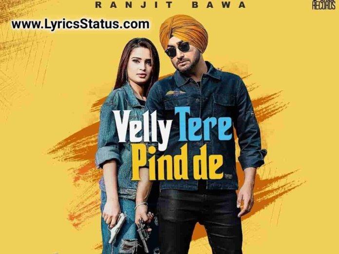 Ranjit Bawa new song Velly Tere Pind de Lyrics status download