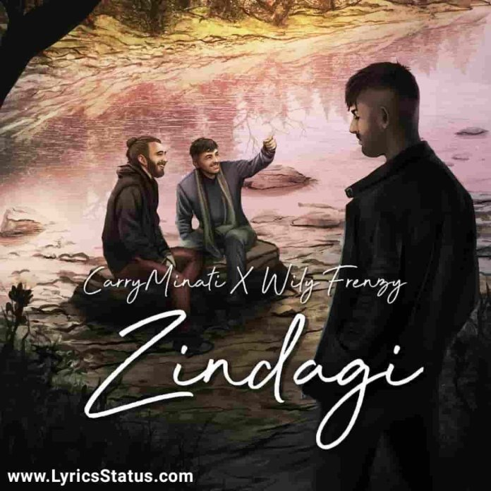 CarryMinati new song Zindagi Lyrics Status Download Wily Frenzy Rap song Galat mod pe khadi hai meri zindagi Road se Crore tak ki hai ye zindagi