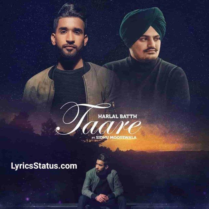 Harlal batth Taare Sidhu Moose Wala Lyrics Status Download Video Latest punjabi song Mitran ne tutde vekhe Arshan ton taare niNew punjabi status.