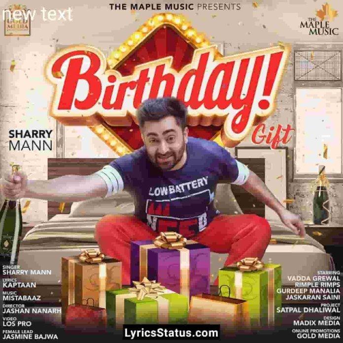 Sharry Maan Birthday Gift Lyrics Status Download Punjabi Song Kehndi birthday te ki gift kara Main kiha peti dede daaru di status Black Background